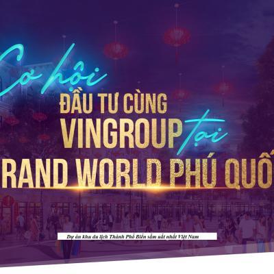 Đầu tư Dự Án Phú Quốc với Grand World